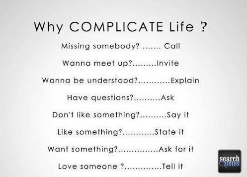 ~Why Complicate Life?~