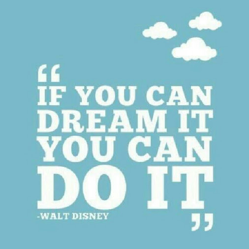 ~If You can Dream It,.....
